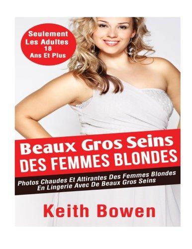 Beaux Gros Seins Des Femmes Blondes: Photos Chaudes Et Attirantes Des Femmes Blondes En Lingerie Avec De Beaux Gros Seins
