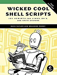 Wicked Cool Shell Scripts: 101 Scripts for Linux, OS X, and UNIX Systems by Dave Taylor (2016-11-05)