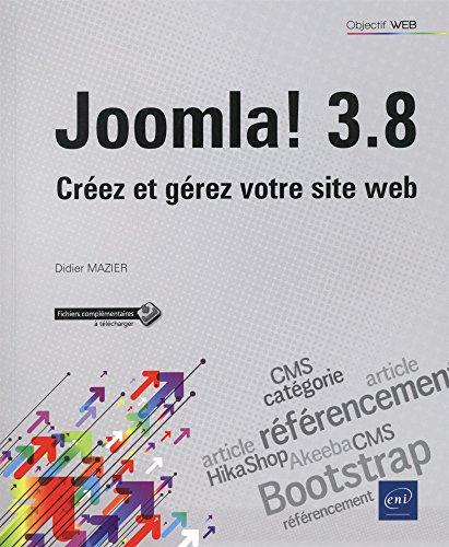 Joomla! 3.8 - Créez et gérez votre site web par Didier MAZIER