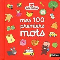 Mes 100 premiers mots - imagier bébé dès 10 mois