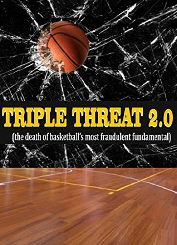 Triple Threat 2.0: The Death of Basketball's Most Fraudulent Fundamental (English Edition) por Jeremiah Nemeth
