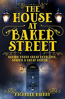 The House at Baker Street (A Mrs Hudson and Mary Watson Investigation Book 1) by [Birkby, Michelle]