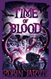 Front cover for the book Time of Blood (The Witching Legacy) by Robin Jarvis