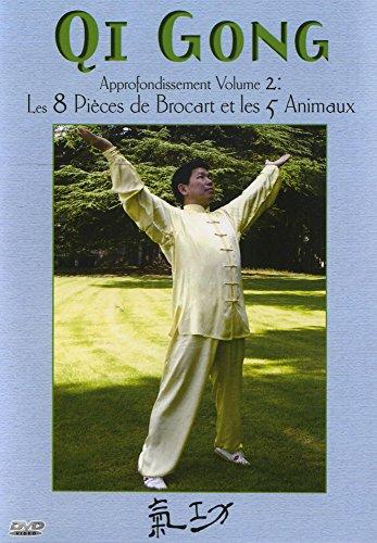 Qi Gong, Approfondissement Volume 2 : Les 8 Pièces de Brocart et les 5 Animaux