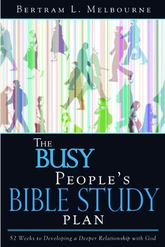 The Busy People Bible Study Plan: Strategies for Personal Time with God Amidst Life's Hectic Pace by Dr. Bertram Melbourne (2007-01-01)
