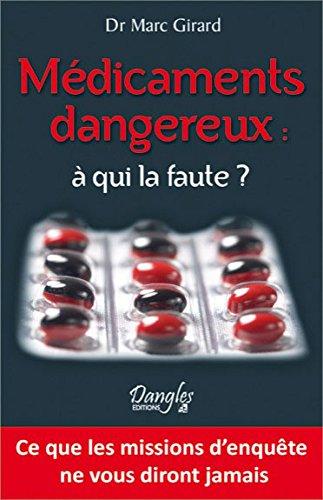 Médicaments dangereux : à qui la faute ?