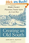 Creating an Old South: Middle Florida...