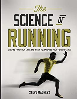 The Science of Running: How to find your limit and train to maximize your performance (English Edition) par [Magness, Steve]