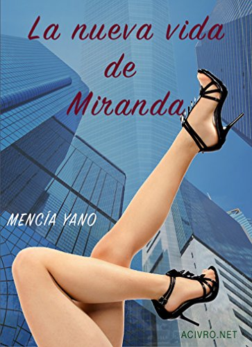 La nueva vida de Miranda por Mencía Yano