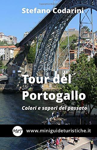 Tour del Portogallo: Colori e sapori del passato (Miniguide Turistiche, Band 10)