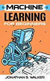 #9: Machine Learning for Beginners: Your Ultimate Guide To Machine Learning For Absolute Beginners, Neural Networks, Scikit-Learn, Deep Learning, TensorFlow, Data Analytics, Python, Data Science