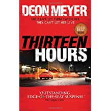 Thirteen Hours by Deon Meyer (2011-04-26)