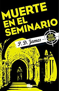 Muerte en el seminario par P. D. James