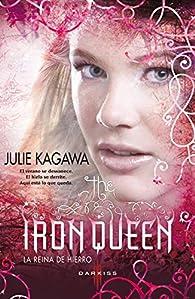 The Iron Queen : The Iron Fey par Julie Kagawa