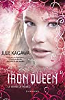The Iron Queen : The Iron Fey par Kagawa