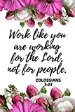 Work like you are working for the Lord, not for people. Colossians 3:23: An Inspirational Sermon Journal Workbook To Rec
