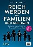 Reich werden mit Familienunternehmen: Die besten und nachhaltigsten Renditeperlen an der Börse - Beate Sander