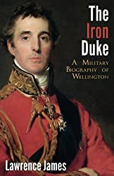 The Iron Duke: A Military Biography of Wellington