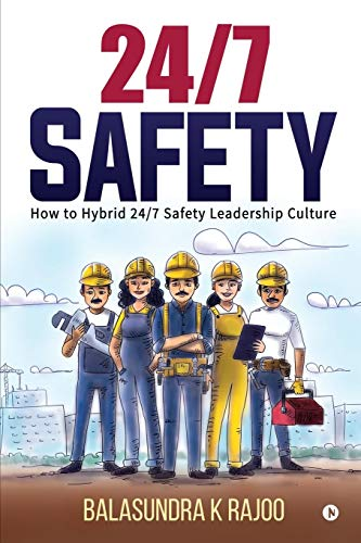 24/7 Safety DNA: How To Hybrid 24/7 Safety Leadership Culture -
