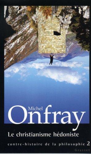 Contre-histoire de la philosophie, tome 2 : Le Christianisme hédoniste par Michel Onfray