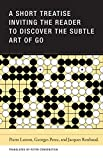 A Short Treatise Inviting the Reader to Discover the Subtle Art of Go - Pierre Lusson, Jacques Roubaud, Georges Perec