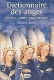 Telecharger Livres Dictionnaire des anges et des saints protecteurs (PDF,EPUB,MOBI) gratuits en Francaise