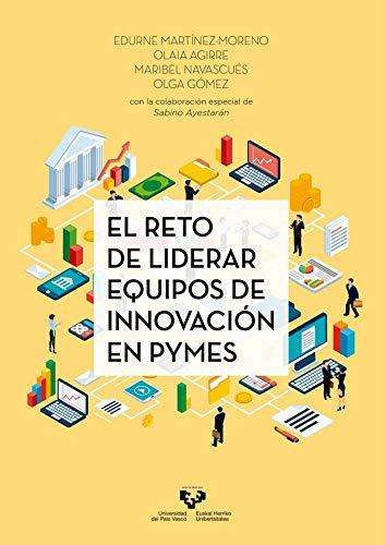 El reto de liderar equipos de innovaci—ón en PYMES (Ikertuz) por Edurne Mart'ínez-Moreno