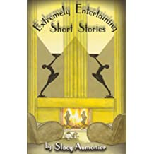 Extremely Entertaining Short Stories: Classic Works of a Master