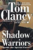 [(Shadow Warriors: Inside the Special Forces)] [Author: Tom Clancy] published on (February, 2003)