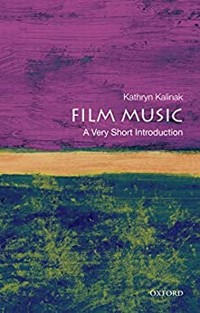 Film Music: A Very Short Introduction by [Kalinak, Kathryn]
