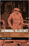 Germinal (Illustré) - Format Kindle - 0,99 €