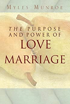 The Purpose and Power of Love & Marriage by [Munroe, Myles]