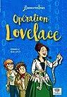 Opération Lovelace par Kecir-Lepetit