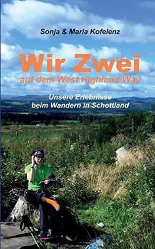 Wir zwei auf dem West Highland Way: Unsere Erlebnisse beim Wandern in Schottland