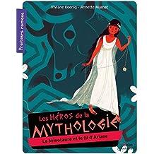 Le minotaure et le fil d Ariane : Les héros de la mythologie