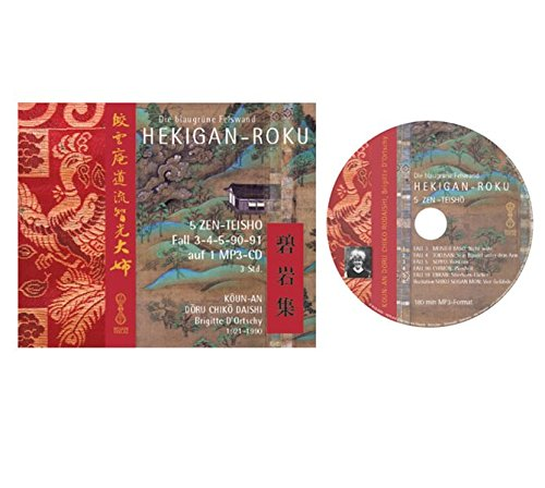 HEKIGAN-ROKU - 5 Zen-Teisho Fall 3-4-5-90-91 und Rezitation auf 1 MP3-CD (Audio-Version der DVD): Die Blaugrüne Felswand