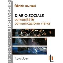 Diario sociale. Comunità e comunicazione visiva (Le forme del linguaggio)
