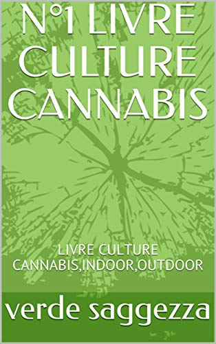 Couverture du livre N°1 LIVRE CULTURE CANNABIS: LIVRE CULTURE CANNABIS,INDOOR,OUTDOOR
