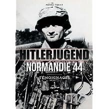 Hitlerjugend - Normandie 44: Temoignages