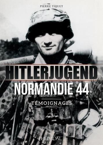 Hitlerjugend - Normandie 44: Témoignages
