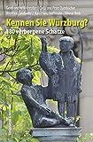 Kennen Sie Würzburg?: 180 verborgene Schätze -