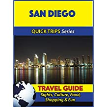 San Diego Travel Guide (Quick Trips Series): Sights, Culture, Food, Shopping & Fun (English Edition)