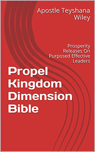 propel-kingdom-dimension-bible-prosperity-releases-on-purposed-effective-leaders-english-edition