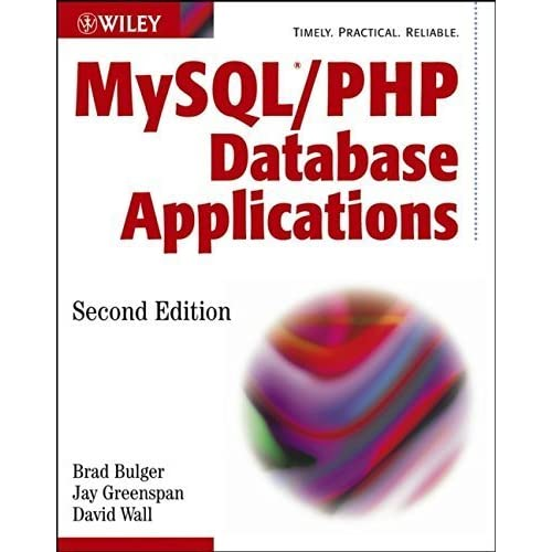 MySQL / PHP Database Applications 2nd edition by Bulger, Brad, Greenspan, Jay, Wall, David (2003) Paperback
