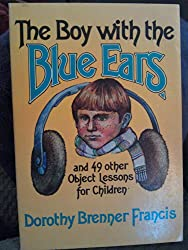 The boy with the blue ears and 49 other object lessons for children