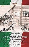 Image de La scuola diversa: Manuale di sopravvivenza (in classe