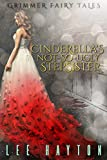 Cinderella's Not-So-Ugly Stepsister (Grimmer Fairy Tales Book 2)
