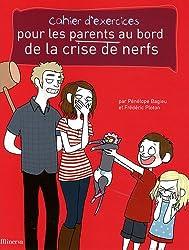 Cahier d'exercices pour les parents au bord de la crise de nerfs