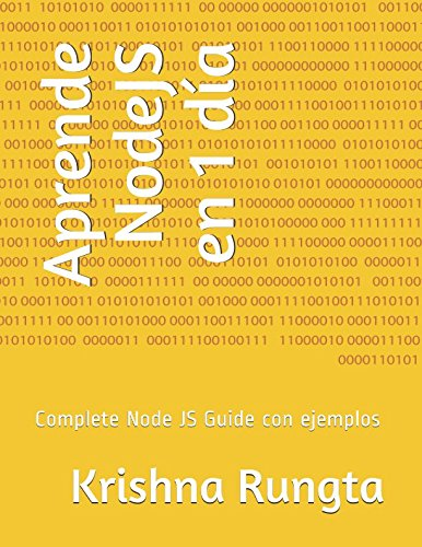 Aprende NodeJS en 1 día: Complete Node JS Guide con ejemplos por Krishna Rungta