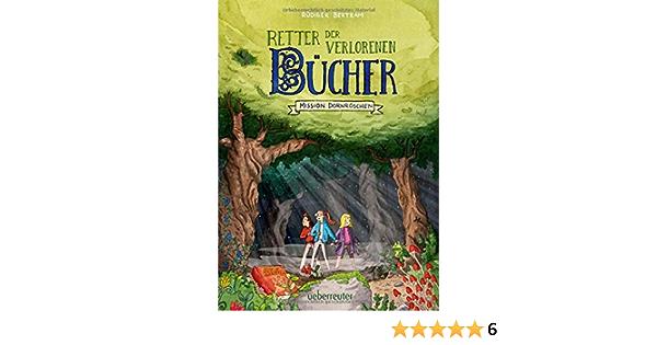 Retter Der Verlorenen Bucher Mission Dornroschen Amazon De Bertram Rudiger Hellmeier Horst Bucher